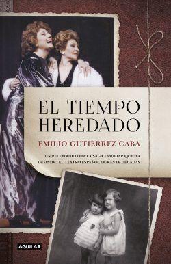 El tiempo heredado de Emilio Gutiérrez Caba