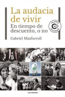 La audacia de vivir de Gabriel Masfurroll