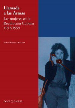 Llamada a las Armas. Las mujeres en la Revolución Cubana (1952 – 1959)