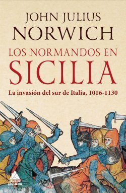 Los normandos en Sicilia de John Julius Norwich