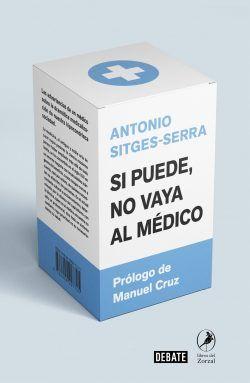 Si puede no vaya al médico de Antonio Sitges-Serra