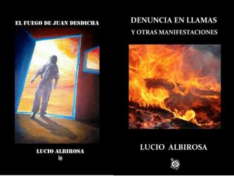 Lucio Albirosa, la poesía más incendiada de su obra
