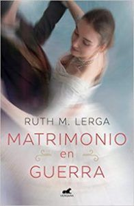 MATRIMONIO EN GUERRA - RUTH M. LERGA