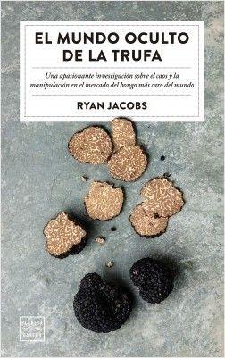 El mundo oculto de la trufa de Ryan Jacobs