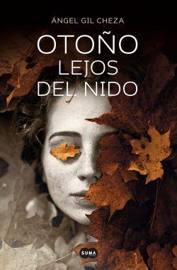Otoño lejos del nido, nueva novela de Ángel Gil Cheza