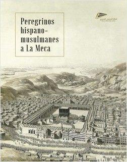 peregrinos hispano musulmanes a la meca