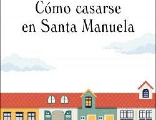 CÓMO CASARSE EN SANTA MANUELA – SYLVIA HERRERO