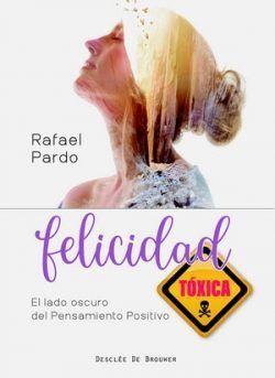 Felicidad tóxica de Rafael Pardo