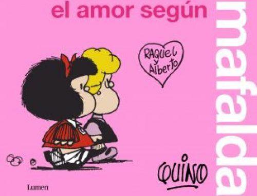El amor según Mafalda, y es que todo está en Mafalda