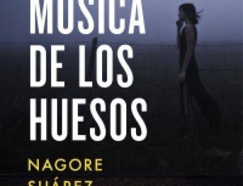 LA MÚSICA DE LOS HUESOS – NAGORE SUÁREZ