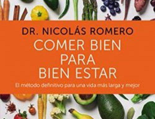 Comer bien para bien estar del Doctor Nicolás Romero