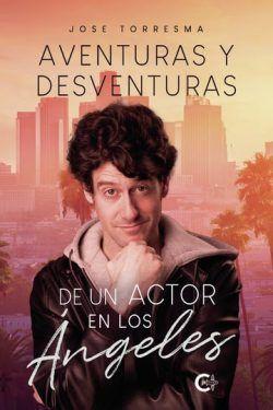 Aventuras y desventuras de un actor en Los Ángeles